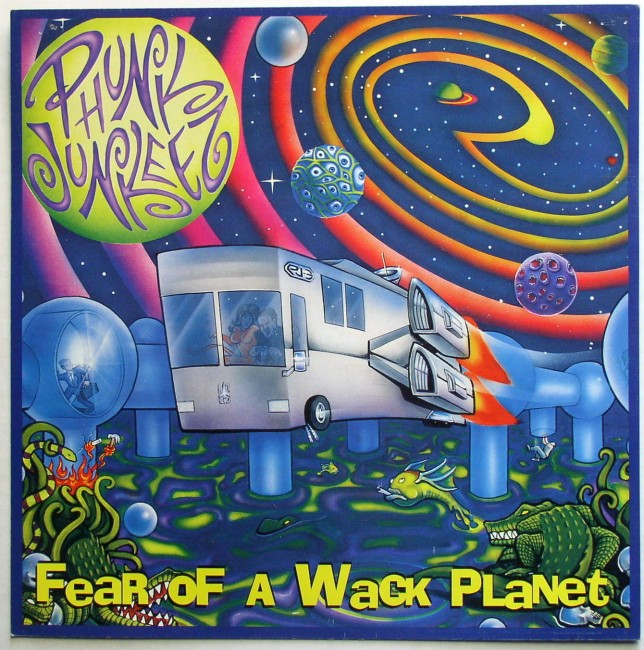 Phunk Junkeez / Fear Of A Wack Planet flat front