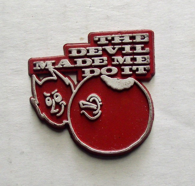 the Devil Made Me Do It magnet